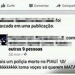 Filho de militar é detido ao comemorar na internet morte de PM do Piauí