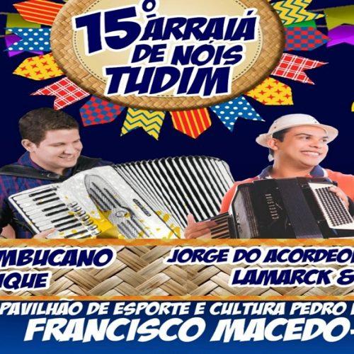 Arraiá de Nóis Tudim tem início neste domingo (25) em Francisco Macedo