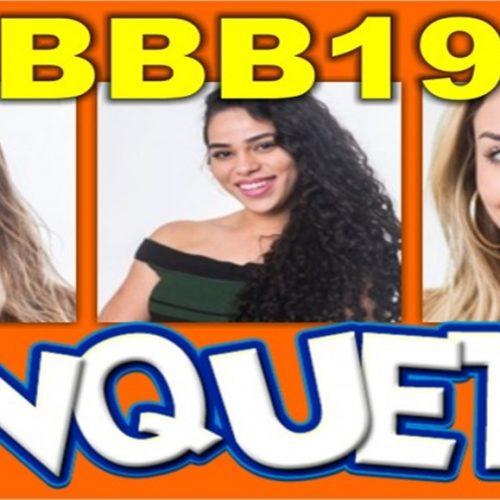 Enquete BBB19 aponta quem deve ser eliminado neste paredão: Carolina, Elana ou Paula