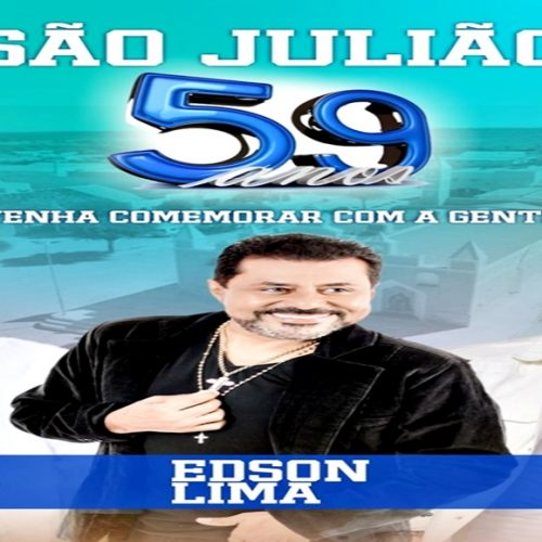 É hoje! Shows com Almir, Eric Land e Edson Lima no aniversário de São Julião